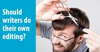 Man trying to cut own hair with text: Should writers do their own editing?
