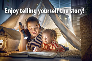 Enjoy telling yourself the story. A mother reads to her child in an indoor tent.